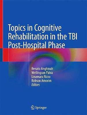 Portada del libro 9783319953748 Topics in Cognitive Rehabilitation in the TBI Post-Hospital Phase