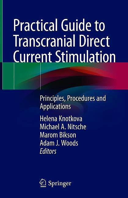 Portada del libro 9783319959474 Practical Guide to Transcranial Direct Current Stimulation. Principles, Procedures and Applications
