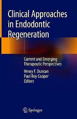 Portada del libro 9783319968476 Clinical Approaches in Endodontic Regeneration. Current and Emerging Therapeutic Perspectives