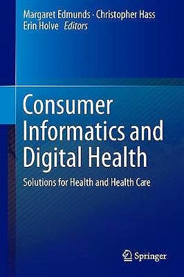 Portada del libro 9783319969046 Consumer Informatics and Digital Health. Solutions for Health and Health Care