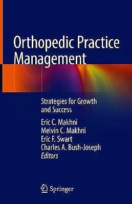 Portada del libro 9783319969374 Orthopedic Practice Management. Strategies for Growth and Success
