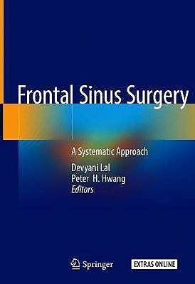 Portada del libro 9783319970219 Frontal Sinus Surgery. A Systematic Approach + Extras Online