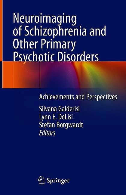 Portada del libro 9783319973067 Neuroimaging of Schizophrenia and Other Primary Psychotic Disorders. Achievements and Perspectives