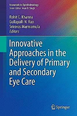 Portada del libro 9783319980133 Innovative Approaches in the Delivery of Primary and Secondary Eye Care (Essentials in Ophthalmology)