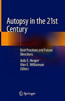 Portada del libro 9783319983721 Autopsy in the 21st Century. Best Practices and Future Directions
