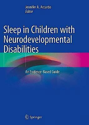Portada del libro 9783319984124 Sleep in Children with Neurodevelopmental Disabilities. An Evidence-Based Guide