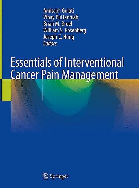 Portada del libro 9783319996820 Essentials of Interventional Cancer Pain Management