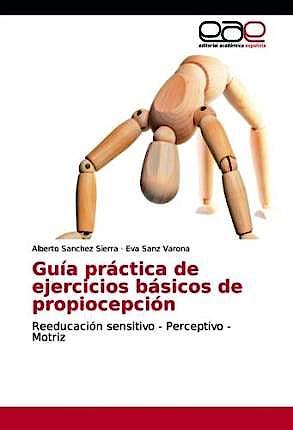 Portada del libro 9783330092792 Guía Práctica de Ejercicios Básicos de Propiocepción. Reeducación Sensitivo-Perceptivo-Motriz