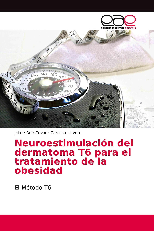 Portada del libro 9783330098626 Neuroestimulación del Dermatoma T6 para el Tratamiento de la Obesidad. El Método T6