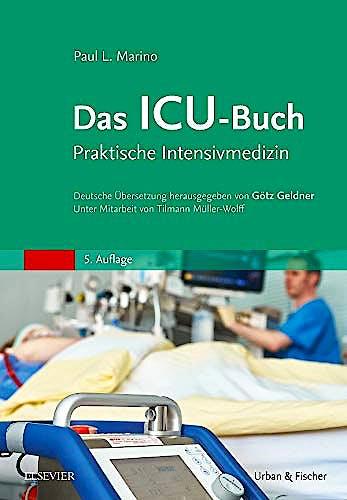 Portada del libro 9783437231629 Das ICU-Buch. Praktische Intensivmedizin
