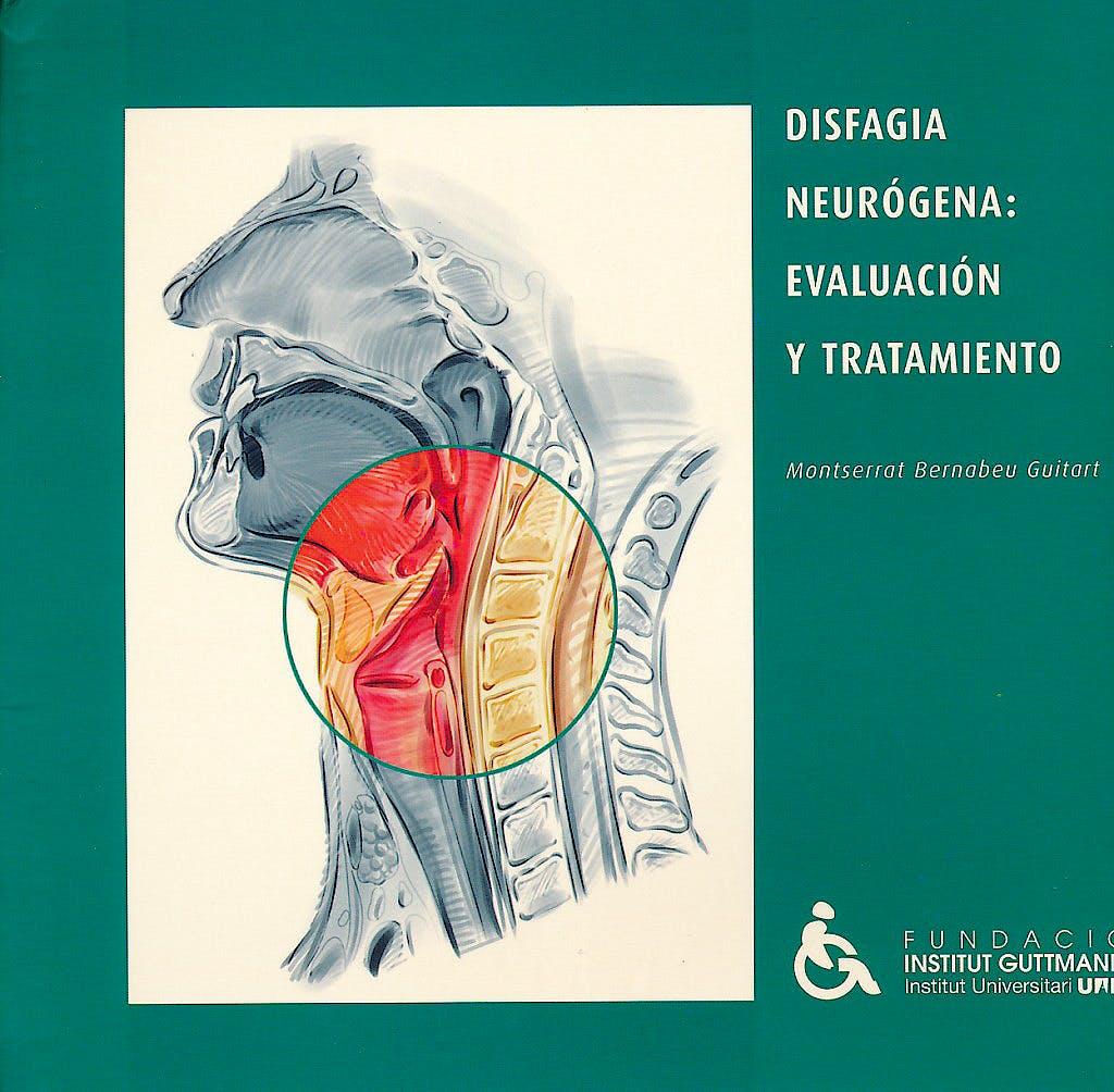 Portada del libro 9783437257476 Disfagia Neurógena: Evaluación y Tratamiento (Blocs Nº 14, Institut Guttmann)