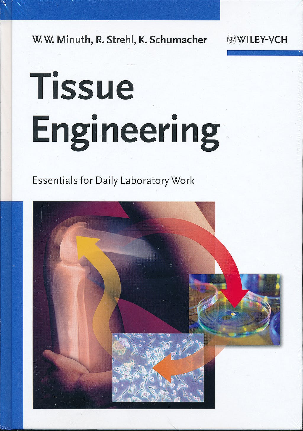 Portada del libro 9783527311866 Tissue Engineering: Essentials for Daily Laboratory Work