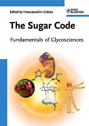 Portada del libro 9783527320899 The Sugar Code. Fundamentals of Glycosciences