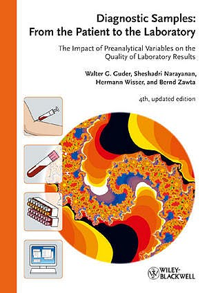 Portada del libro 9783527323074 Diagnostic Samples: From the Patient to the Laboratory: The Impact of Preanalytical Variables on the Quality of Laboratory Results