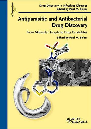 Portada del libro 9783527323272 Antiparasitic and Antibacterial Drug Discovery. from Molecular Targets to Drug Candidates (Drug Discovery in Infectious Diseases)