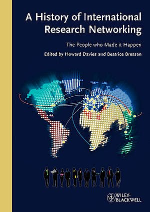 Portada del libro 9783527327102 A History of International Research Networking. the People Who Made It Happen