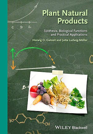 Portada del libro 9783527332304 Plant Natural Products. Synthesis, Biological Functions and Practical Applications (Softcover)