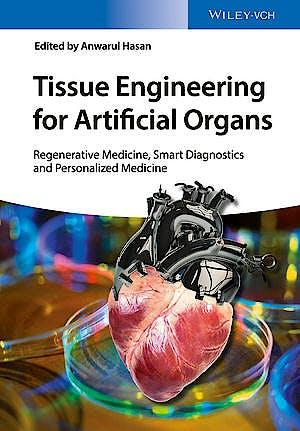 Portada del libro 9783527338634 Tissue Engineering for Artificial Organs. Regenerative Medicine, Smart Diagnostics and Personalized Medicine, 2 Vols.