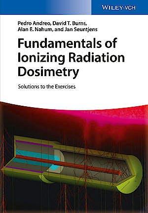 Portada del libro 9783527343522 Fundamentals of Ionizing Radiation Dosimetry. Solutions to Exercises