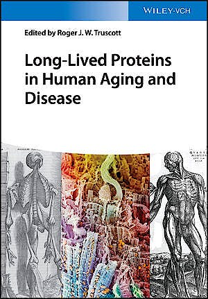 Portada del libro 9783527347285 Long-Lived Proteins in Human Aging and Disease
