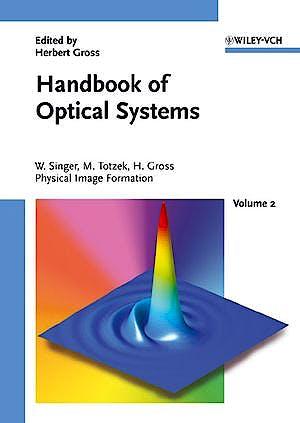 Portada del libro 9783527403783 Handbook of Optical Systems, Vol. 2: Physical Image Formation
