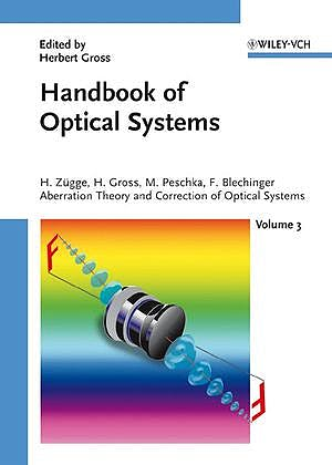 Portada del libro 9783527403790 Handbook of Optical Systems, Vol. 3: Aberration Theory and Correction of Optical Systems