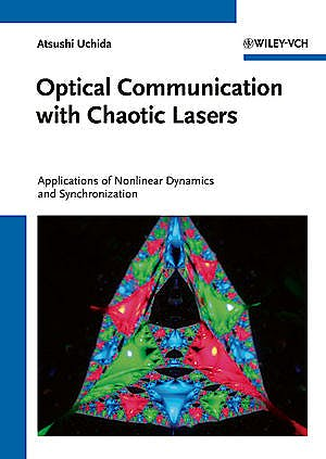 Portada del libro 9783527408696 Optical Communication with Chaotic Lasers. Applications of Nonlinear Dynamics and Synchronization