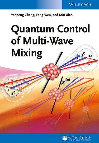 Portada del libro 9783527411894 Quantum Control of Multi-Wave Mixing
