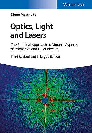 Portada del libro 9783527413317 Optics, Light and Lasers: The Practical Approach to Modern Aspects of Photonics and Laser Physics