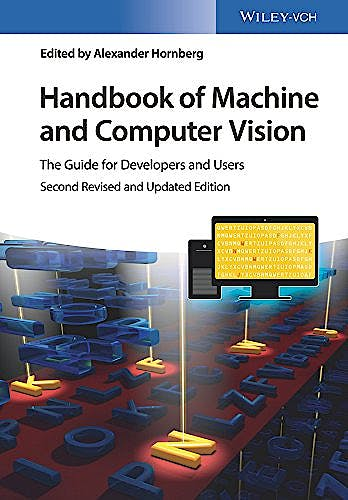 Portada del libro 9783527413393 Handbook of Machine and Computer Vision. the Guide for Developers and Users