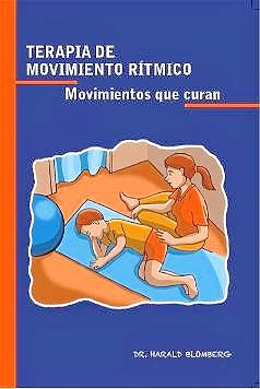 Portada del libro 9783529063114 Terapia de Movimiento Rítmico. Movimientos que Curan