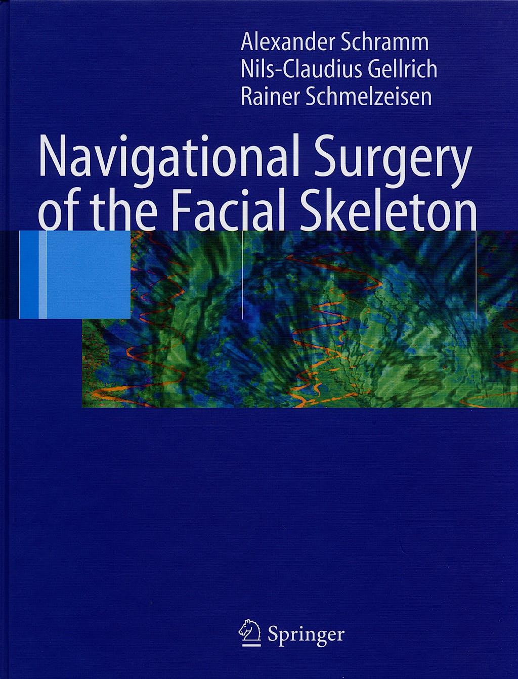 Portada del libro 9783540223573 Navigational Surgery of the Facial Skeleton