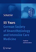 Portada del libro 9783540242574 55th Anniversary of the German Society for Anaesthesiology and Intensive Care Medicine. Tradition and Innovation