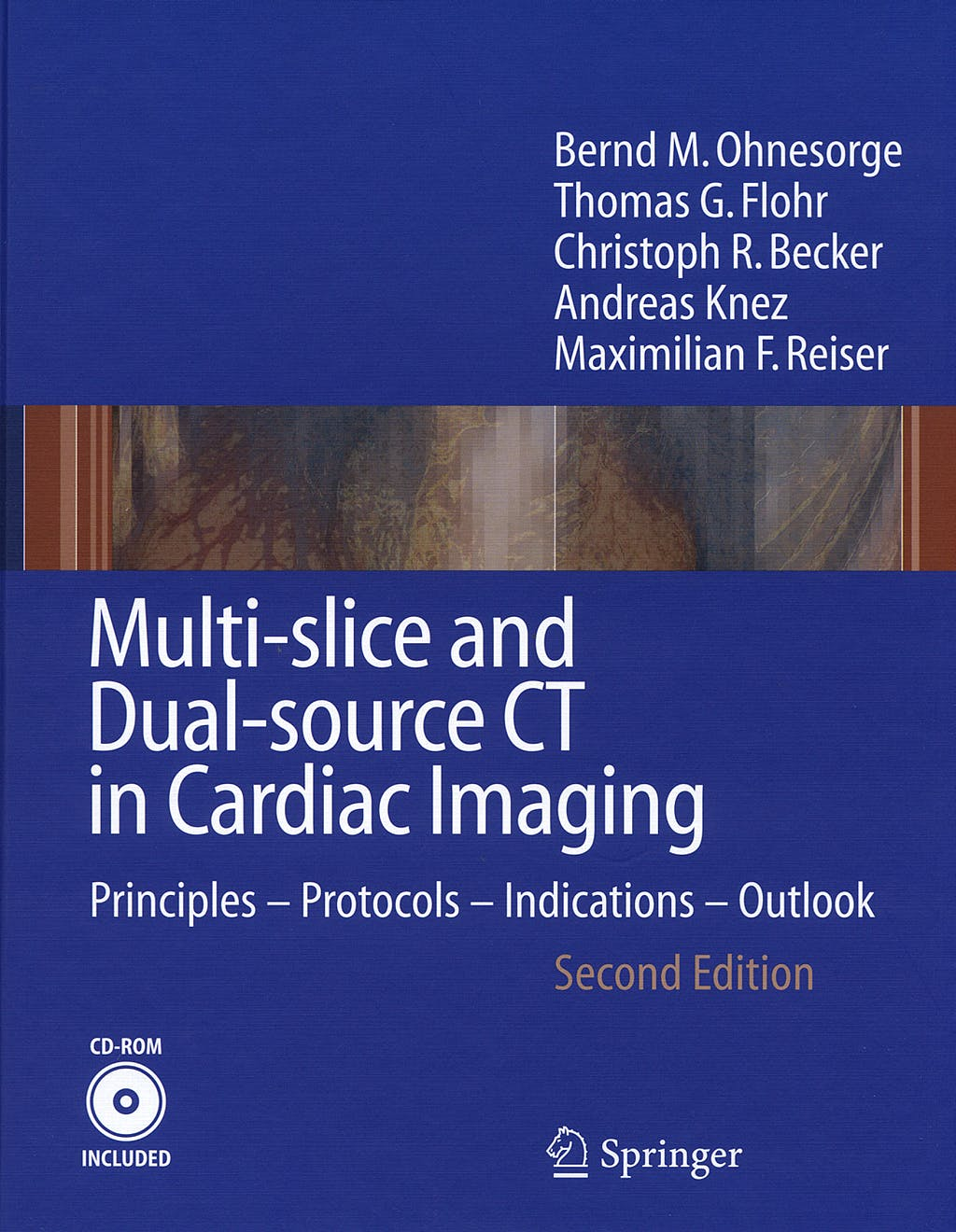 Portada del libro 9783540255239 Multi-Slice and Dual-Source Ct in Cardiac Imaging. Principles, Protocols, Indications, Outlook (Cd-Rom Included)