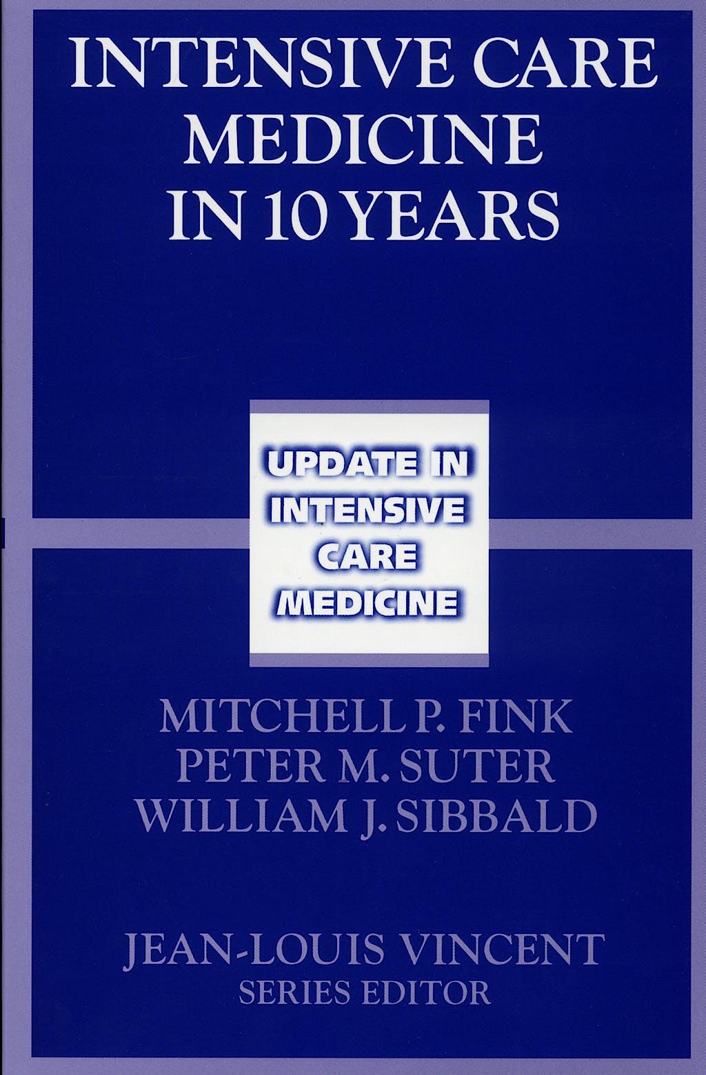 Portada del libro 9783540260998 Intensive Care Medicine in 10 Years
