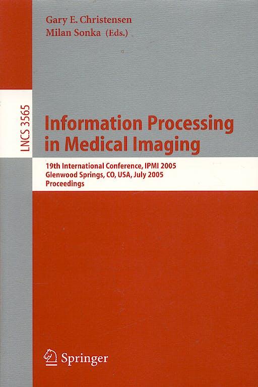 Portada del libro 9783540265450 Information Processing in Medical Imaging