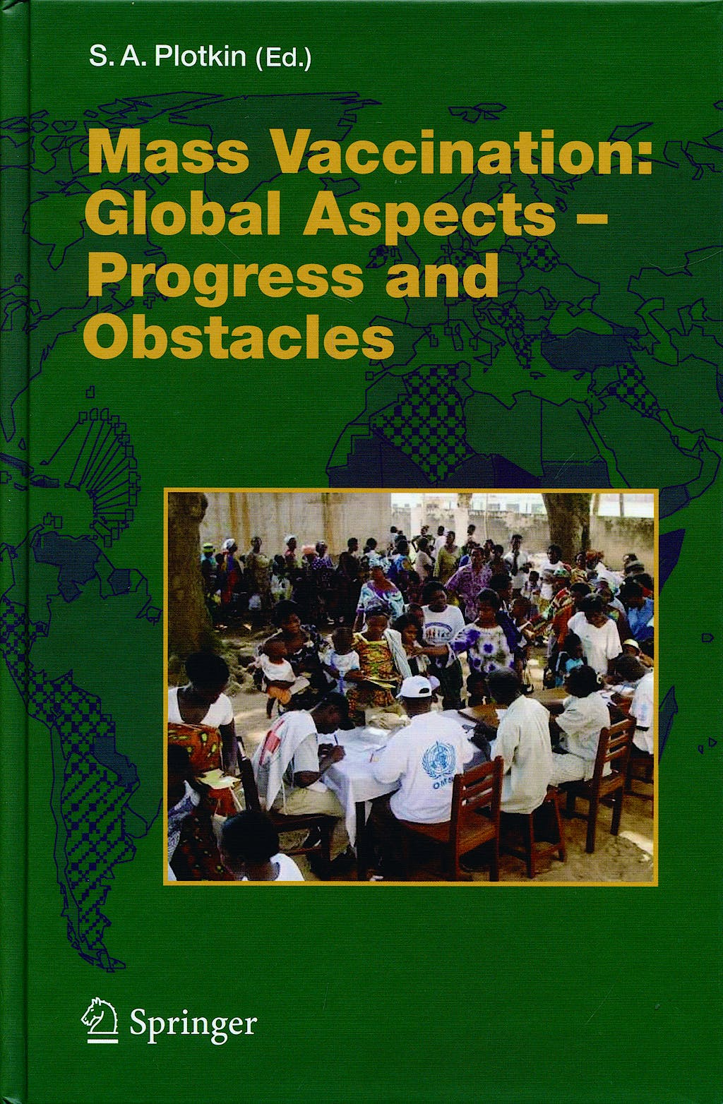 Portada del libro 9783540293828 Mass Vaccination: Global Aspects - Progress and Obstacles
