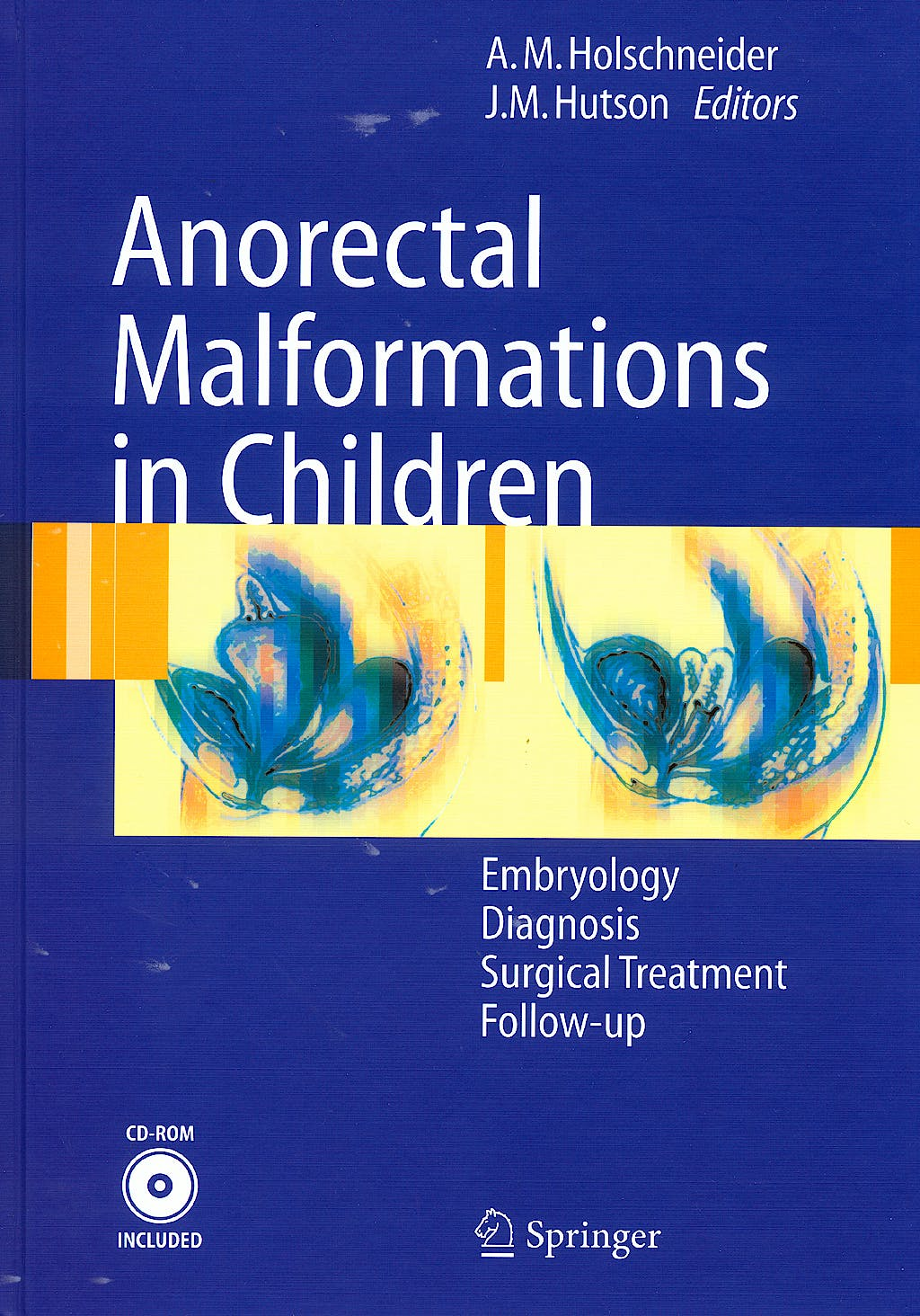 Portada del libro 9783540317500 Anorectal Malformations in Children + Cd-Rom