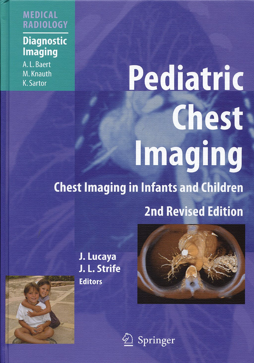 Portada del libro 9783540326755 Pediatric Chest Imaging. Chest Imaging in Infants and Children (Medical Radiology: Diagnostic Imaging)