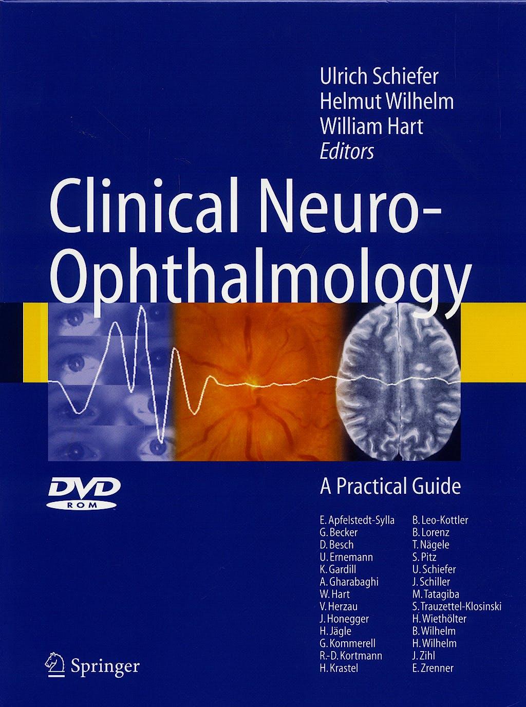 Portada del libro 9783540327066 Clinical Neuro-Ophtalmology. a Practical Guide + Dvd