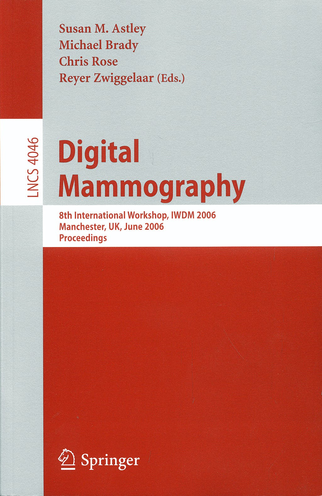 Portada del libro 9783540356257 Digital Mammography: 8th International Workshop, Iwdm 2006, Manchester, Uk, June 2006. Proceedings