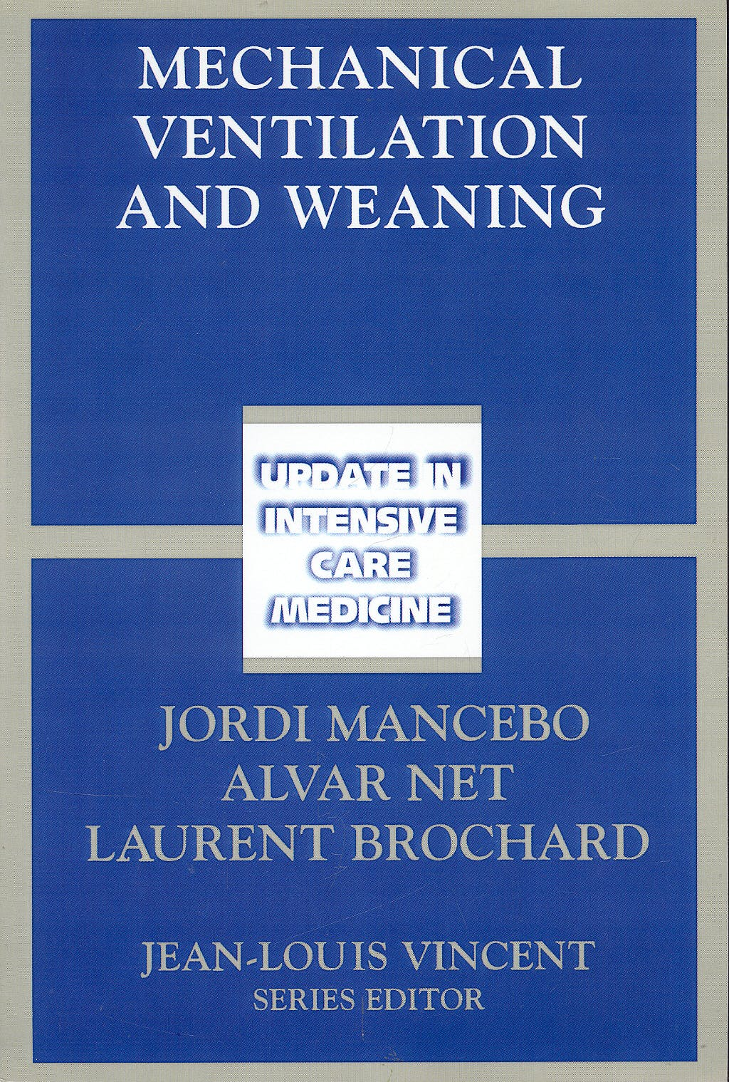 Portada del libro 9783540441816 Mechanical Ventilation and Weaning (Update in Intensive Care Medicine)