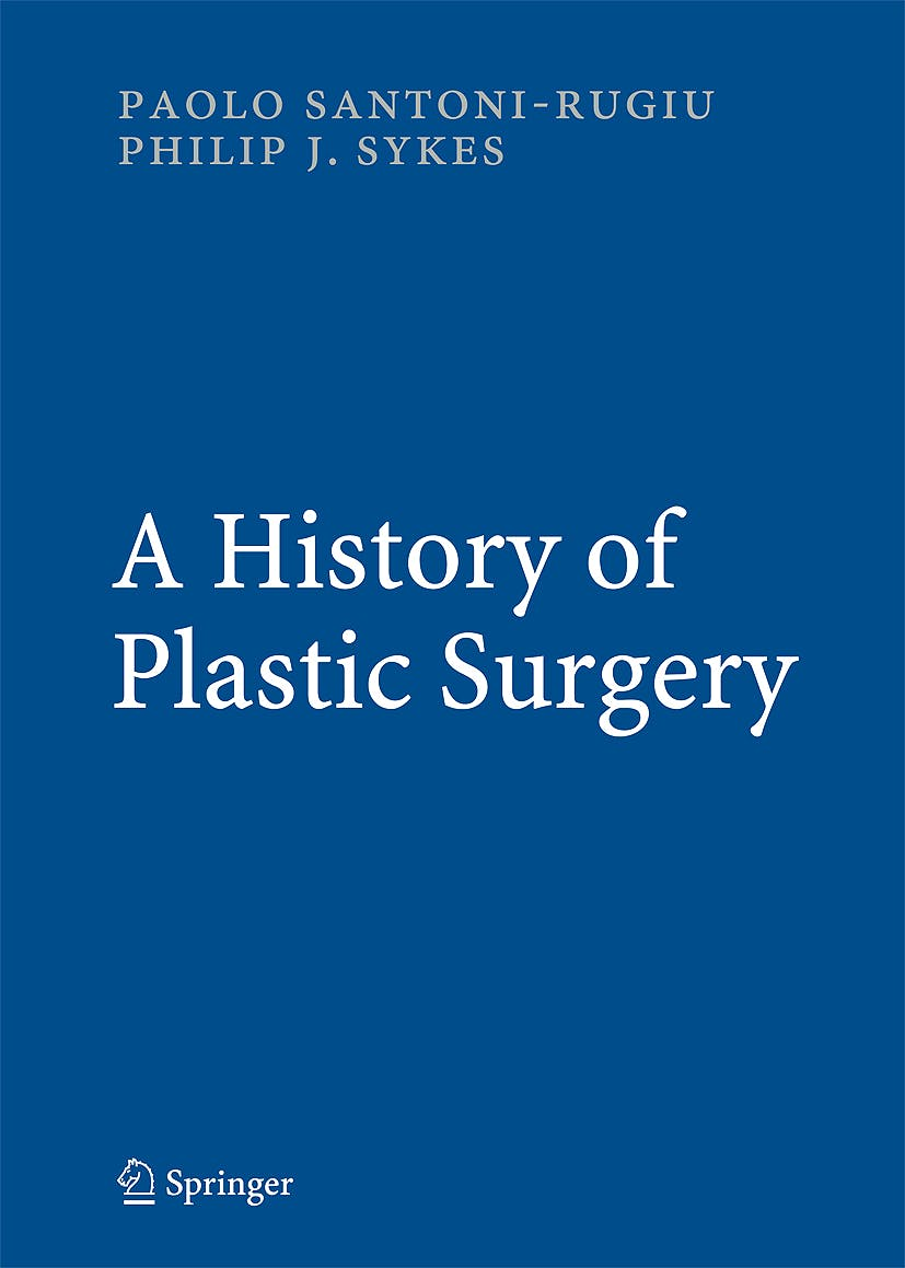 Portada del libro 9783540462408 A History of Plastic Surgery + Cd-Rom