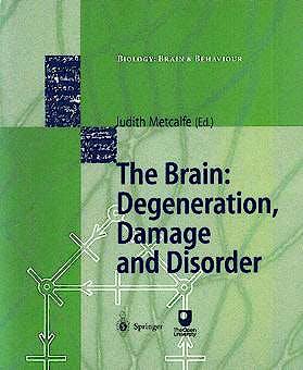 Portada del libro 9783540637967 The Brain: Degeneration, Damage and Disorders