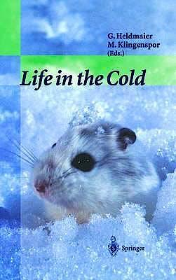 Portada del libro 9783540674108 Life In The Cold. Eleventh International Hibernation Symposium
