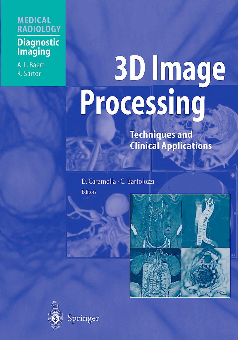 Portada del libro 9783540674702 3d Imaging Processing - Techniques & Clinical Applications