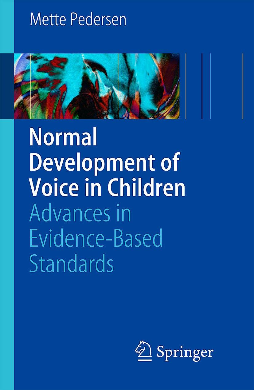 Portada del libro 9783540693581 Normal Development of Voice in Children. Advances in Evidence-Based Standards