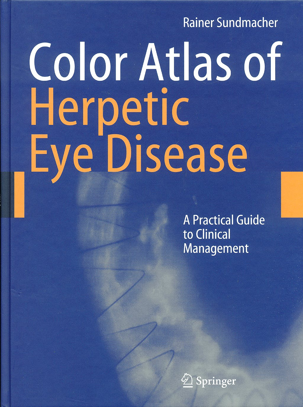 Portada del libro 9783540694625 Color Atlas of Herpetic Eye Disease. a Practical Guide to Clinical Management