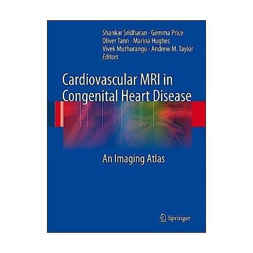 Portada del libro 9783540698364 Cardiovascular Mri in Congenital Heart Disease. an Imaging Atlas