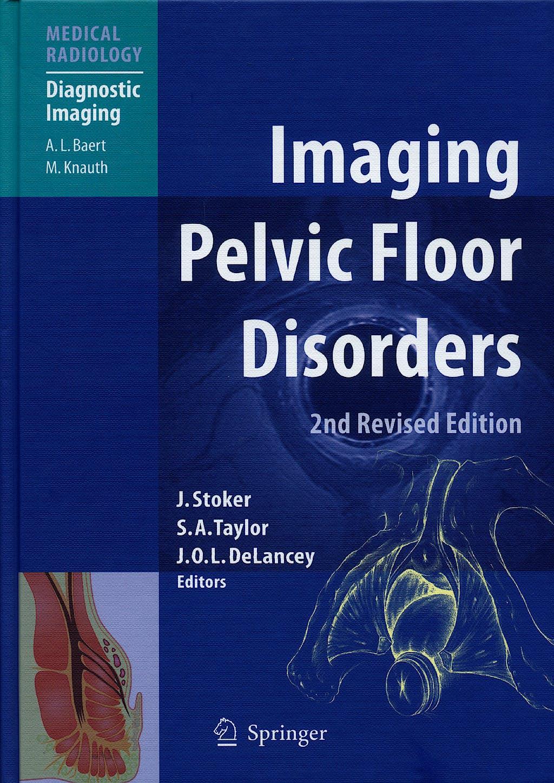 Portada del libro 9783540719663 Imaging Pelvic Floor Disorders (Medical Radiology: Diagnostic Imaging)